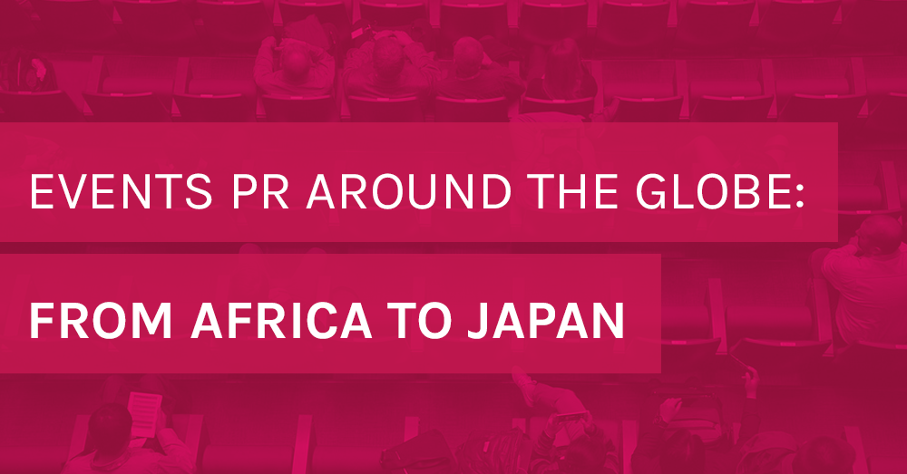 Events PR around the Globe - from Africa to Japan